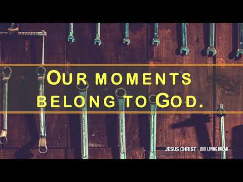 Lord of the Moment - Our Daily Bread