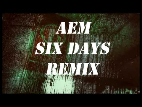 AEM   Six Days Trap Remix