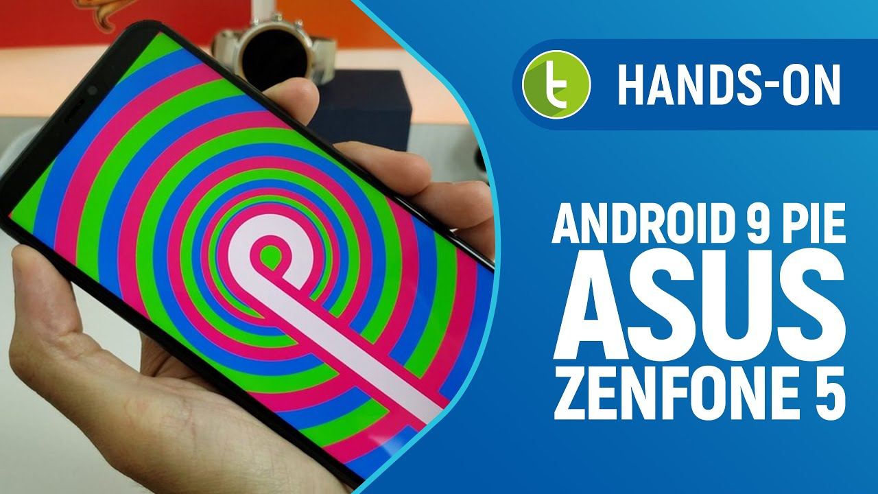 Here's a first look at Android 9 0 Pie running on the Asus ZenFone 5