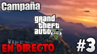 Grand Theft Auto V Campaña EN DIRECTO!! - #3 - PC 1080p