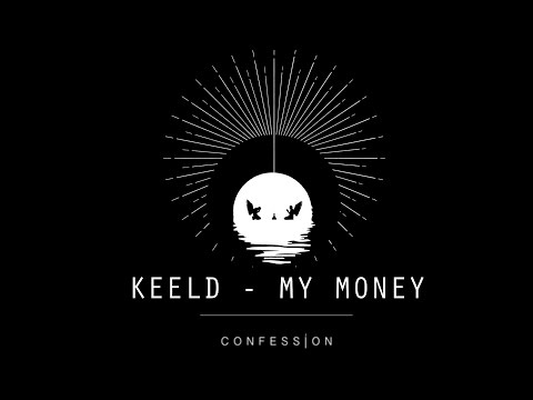 KEELD - My Money | CONFESSION
