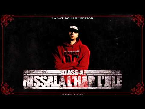 Klass-A - Rissala L'Had L'Jile (UNCENSORED)