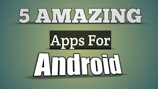 5 AMAZING Android apps that you Must Try! | Hindi |