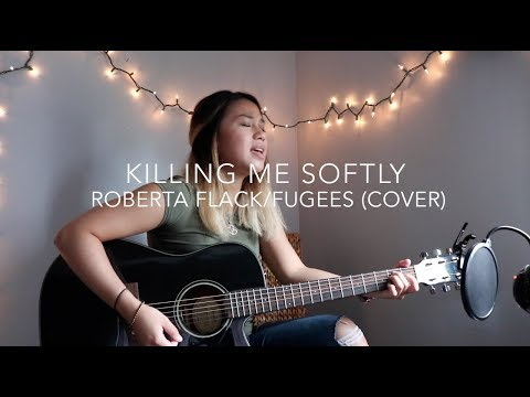 Killing Me Softly - Roberta Flack/Fugees (Cover)
