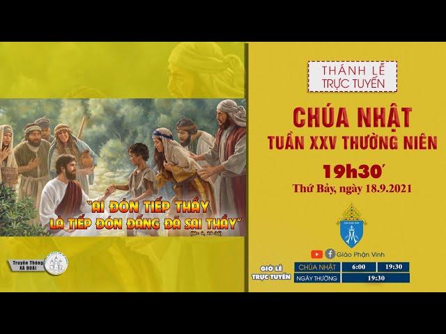 🔴Trực Tuyến Thánh Lễ | CHÚA NHẬT TUẦN XXV THƯỜNG NIÊN | 19h30' Thứ 7 ngày 18.9.2021 | Giáo Phận Vinh