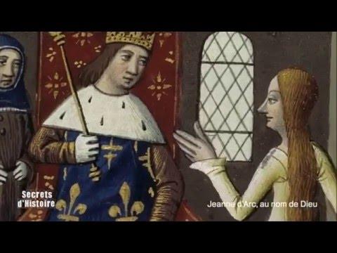 Secrets d'Histoire : Jeanne d'Arc, au nom de Dieu (sommaire)