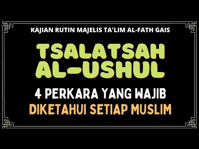 4 PERKARA YANG WAJIB DIFAHAMI MUSLIM - USHULUTS TSALATSAH