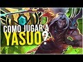 ¿COMO JUGAR A YASUO? YASUO MID GUIA S8/GAMEPLAY (BUILD, ESTILO,RUNAS) League of Legends