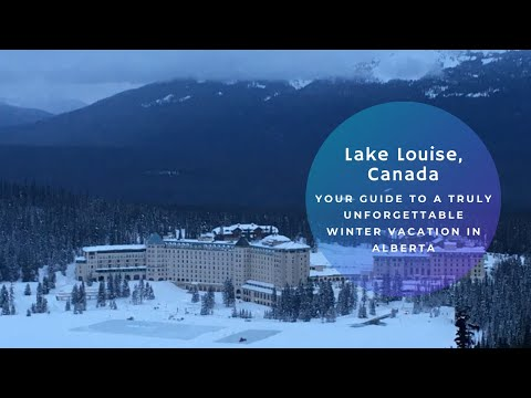 Your Guide to A Truly Unforgettable Lake Louise Winter Vacation