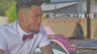 Gregory PAYET - Amour sacré (Official Music Video)