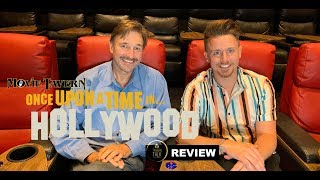 ONCE UPON A TIME IN HOLLYWOOD Movie Review | Tavern Talk