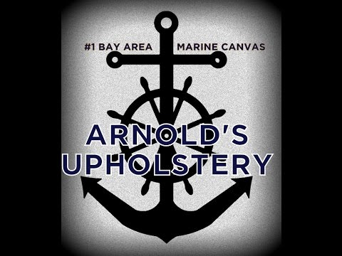 Arnold's Upholstery-Voted #1 in Bay Area MARINE CANVAS!!
