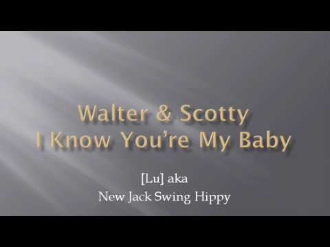 Walter & Scotty - I Know You're My Baby