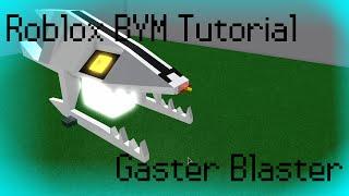Roblox BYM: Gaster blaster tutorial