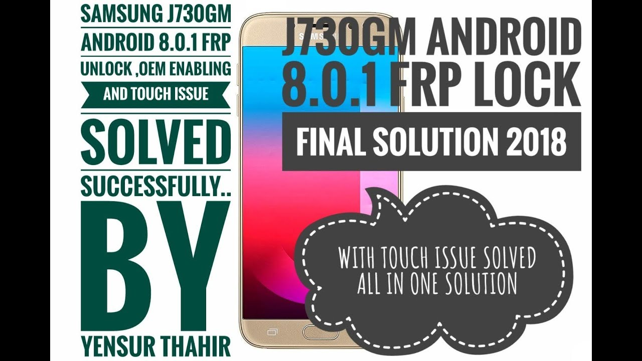J730GM FRP 8 0 1 BYPASS ,OEM ENABLING AND TOUCH ISSUE FIXED by Yensur Thahir