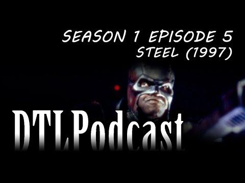 Steel (1997) DTLPodcast #5