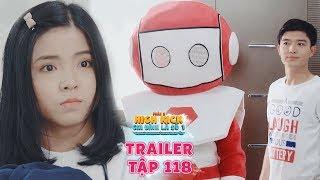 Gia đình là số 1 Phần 2|trailer tập 118: Trạng Nguyên chế tạo cả robot chỉ để làm điều này cho Tâm Ý
