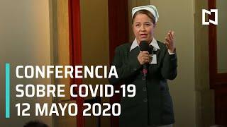Conferencia Covid-19 en México - 12 de Mayo 2020