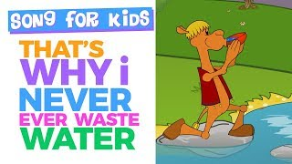 SONG 4 KIDS - Never Waste Water (New HD version)