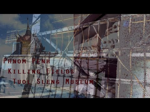 Cambodia - Killing Fields & Genocide Museum ep 9
