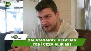 Galatasaray, UEFA'dan yeni ceza alır mı?