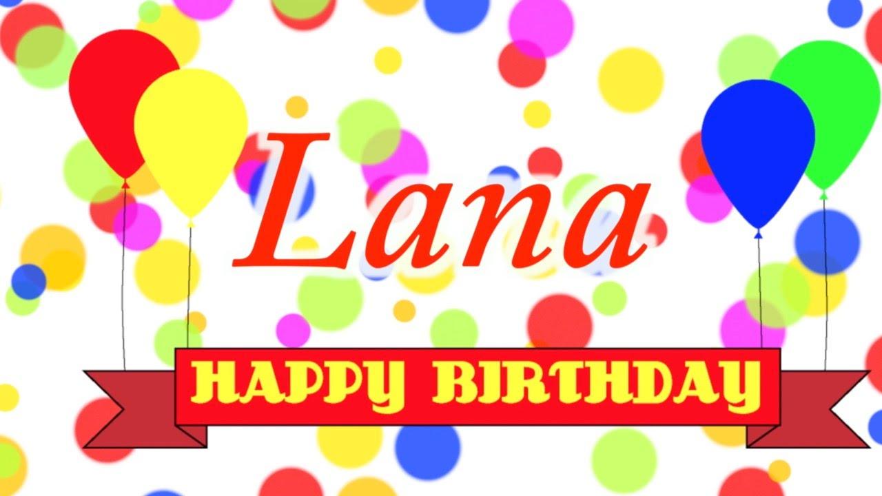 Happy Birthday Lana Song Youtube