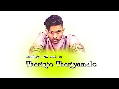Therinjo Theriyamalo Official Video Song - Teejay, MC Sai | NK Edit