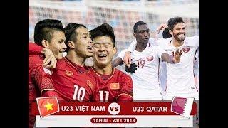 Xem lại trận U23 Việt Nam - U23 Qatar ( đá bù và penalty ) khoảng khắc lịch sử