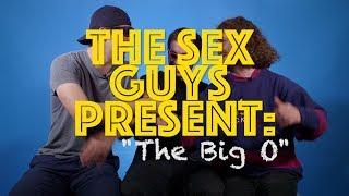 The Sex Guys Present: The Big O