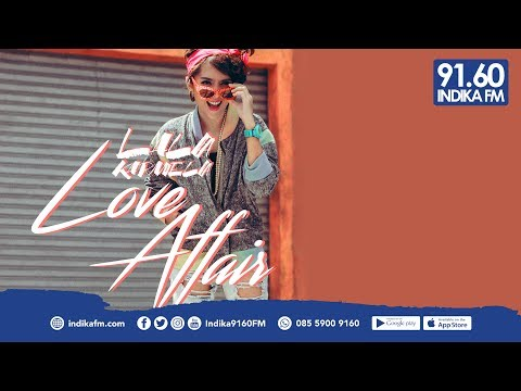 Free Download Lala Karmela - Love Affair - Indika 9160 Fm Mp3 dan Mp4