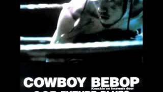 Cowboy Bebop OST 4 - Gotta knock a little harder