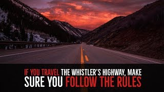 ''If You Travel the Whistler's Highway, Make Sure you Follow the Rules'' | VERY BEST OF THE VAULT