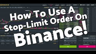 How To Set A Stop Loss On Binance - How To Use A Stop Limit Order To Sell Or Buy On Binance