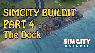 SimCity Buildit - Let's Play Gameplay - Part 4 - The Dock & Shipments