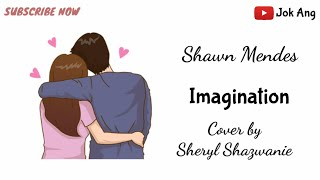 Gambar cover Imagination - Shawn Mendes Cover by Sheryl Shazwanie