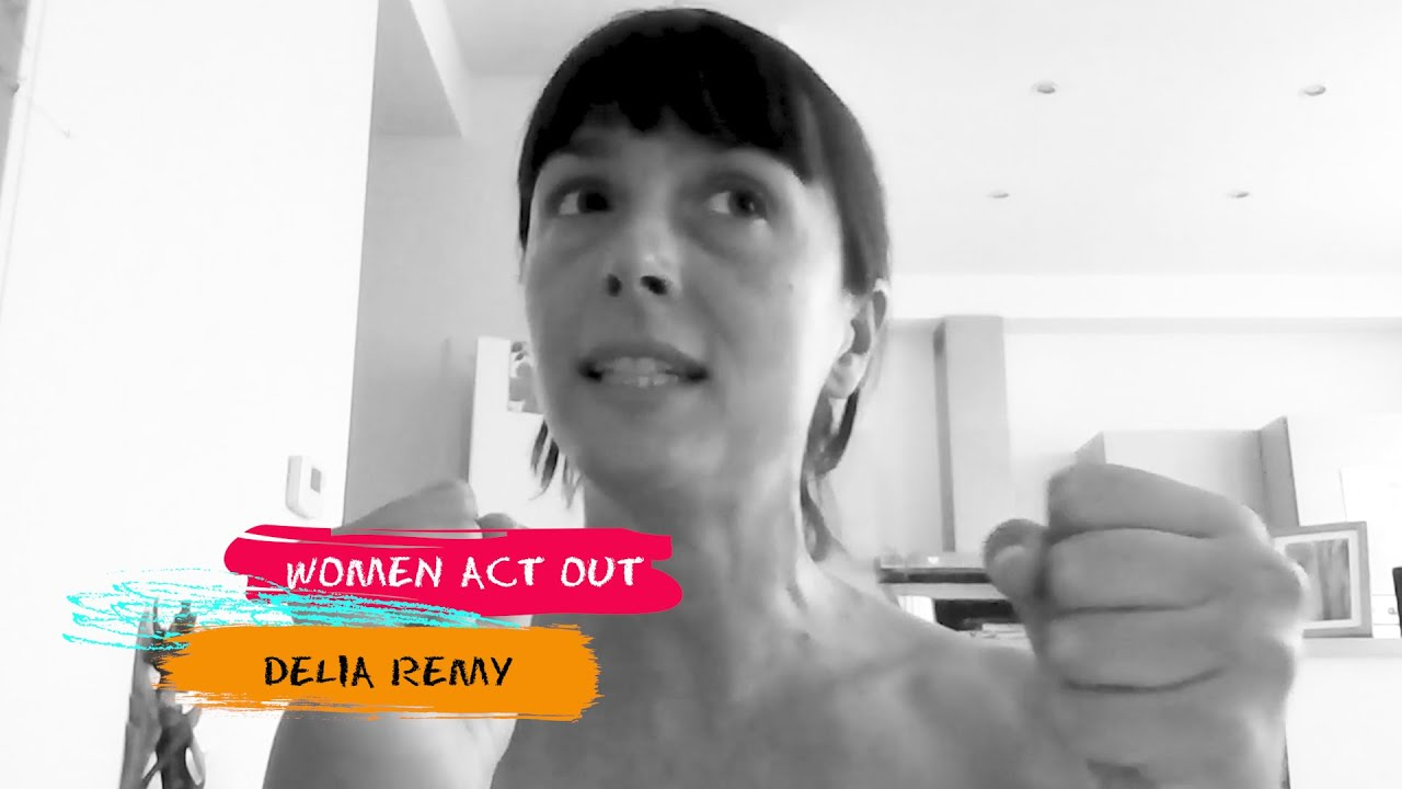 Women Act Out - Delia Remy
