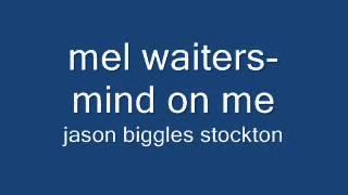 mel waiters-mind on me