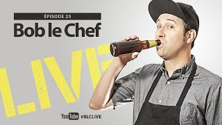 Bob le Chef LIVE! #26 Pasquale Vari, Simon Pigeon, Jean-Carl Boucher et Laurent-Christophe De Ruelle