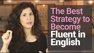 #1 STRATEGY to becoming FLUENT in 2019 [and why you DON&#39T NEED to &#39sound like a nati ...