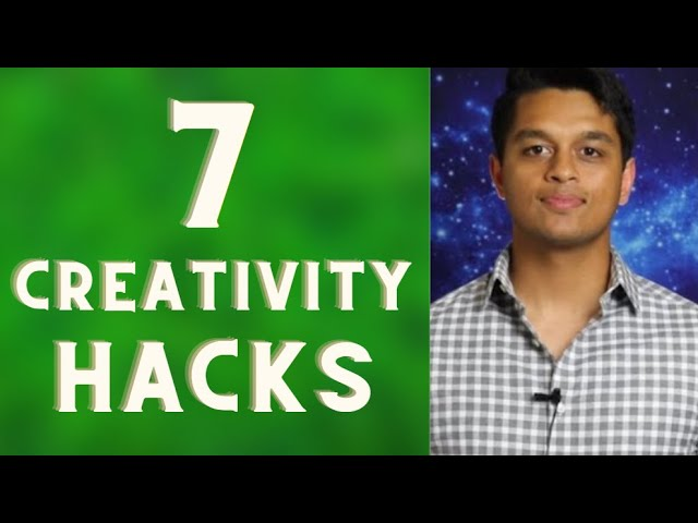 7 Creativity HACKS: How to be more Creative in your life