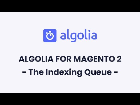 Algolia for Magento 2 | The Indexing Queue