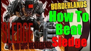 Borderlands How To Beat Sledge Walkthrough Battle For The Badlands Gameplay Commentary HD