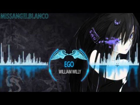Nightcore - Ego (William Willy)