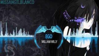 Nightcore - Ego (William Willy)