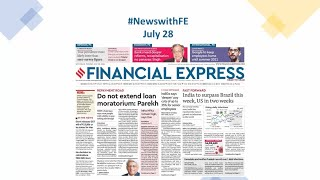 News with Financial Express July 28th, 2020 | News Analysis by Sunil Jain, Managing Editor, FE