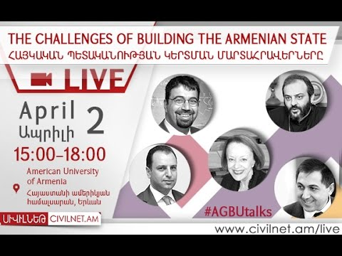 AGBUtalks: The Challenges of Building the Armenian State