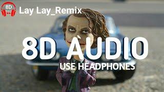 Lay_Lay_Remix | Tik tok viral song |🎧Use Headphones🎧| 8D Audio Sound | 8D BEATS |