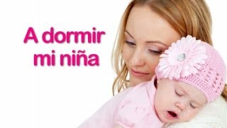 A dormir mi niña - Cancion de Cuna para bebes con letra - relajar - calmar - arrullar - Mozart #