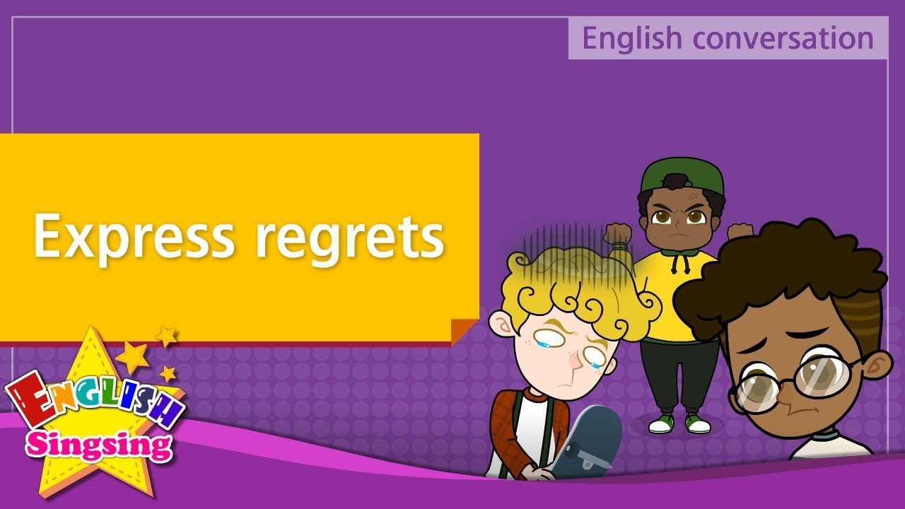 5. Express regrets (English Dialogue) - Educational video for Kids
