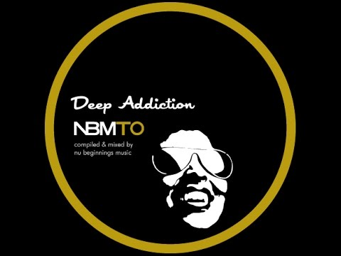 DEEP SOULFUL HOUSE - DEEP ADDICTION - NBMTO NOV 2015